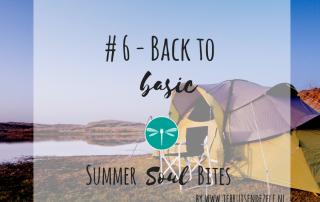 Hoe hou je dat fijne, simpele basic vakantiegevoel vast als je weer terug bent en het gewone leven weer voor de deur staat?